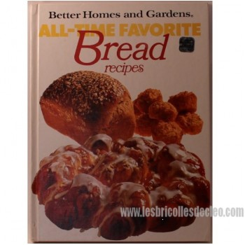 Better Homes and Gardens All-Time Favorite Bread Recipes AN
