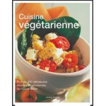 Cuisine végétarienne Plus de 350 recettes