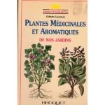 Plantes médicinales et aromatiques de nos jardins